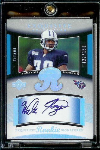 (2005 Upper Deck Exquisite Walter Reyes Rookie Signature 122/150 Tennessee Titans Football Card - Mint Condition - Shipped In Protective Display Case)