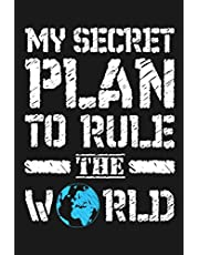 """My Secret Plan To Rule The World: Funny Sarcastic Blank Lined Dot Grid Notebook for Writing/110 pages/6""""x9"""""""