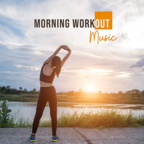 Morning Workout Music: Chillout 2019 Music Selection for Running, Jogging, Training on the Gym, Workout, Fitness, Motivation Best Beats (Best Running Motivation Music)