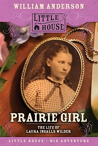 Prairie Girl: The Life of Laura Ingalls Wilder (Little House Nonfiction) PDF