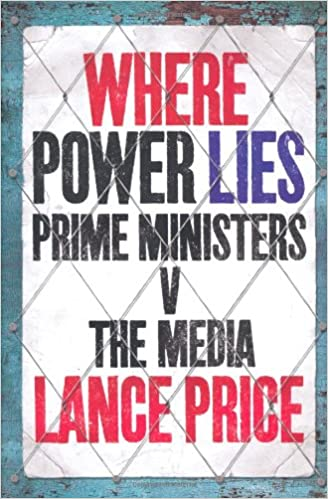 Amazon Fr Where Power Lies Prime Ministers V The Media