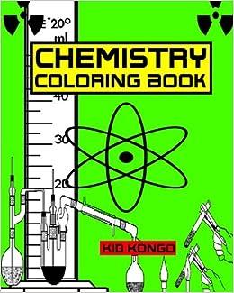 amazoncom chemistry coloring book 9781532874246 kid kongo books - Chemistry Coloring Book