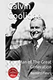 img - for Calvin Coolidge Man of The Great Generation book / textbook / text book