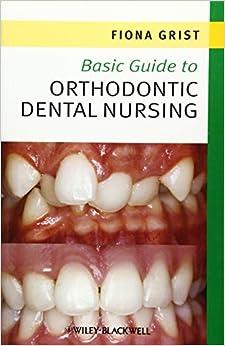 Basic Guide to Orthodontic Dental Nursing (Basic Guide Dentistry Series)