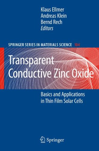 Transparent Conductive Zinc Oxide: Basics and Applications in Thin Film Solar Cells (Springer Series in Materials Science) (Basic Materials Physics Of Transparent Conducting Oxides)