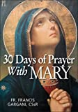 30 Days of Prayer with Mary, Francis Gargani, 0764820362