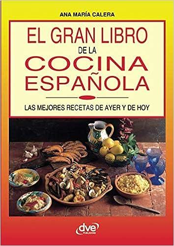 El gran libro de la cocina española: Amazon.es: Calera, Ana María: Libros