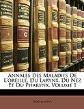 Annales des Maladies de L'Oreille, du Larynx, du Nez et du Pharynx, Anonymous, 1146346832