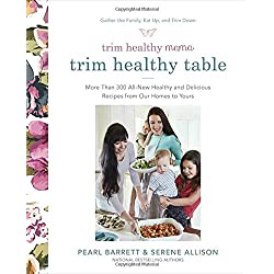 Trim Healthy Mama's Trim Healthy Table: More Than 300 All-New Healthy and Delicious Recipes from Our Homes to Yours