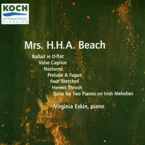 (Amy Beach: Piano Works, inc Four Sketches and Suite on Irish Melodies)