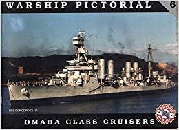 Book Warship Pictorial No. 6 - USS Omaha Class Cruisers by Steve Wiper (1999-05-03)