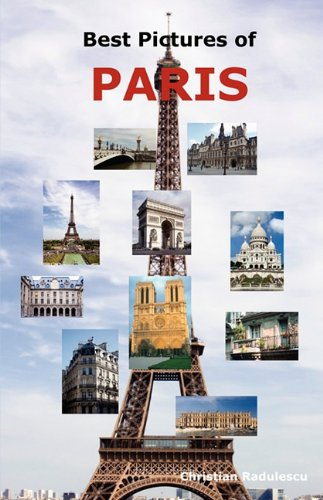 Best Pictures of Paris: Top Tourist Attractions Including the Eiffel Tower, Louvre Museum, Notre Dame Cathedral, Sacre-Coeur Basilica, Arc de Triomphe, the Pantheon, Orsay Museum, City Hall and More. (Louvre Tower Eiffel)
