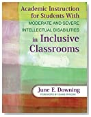 Academic Instruction for Students With Moderate and Severe Intellectual Disabilities in Inclusive Classrooms