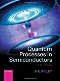 img - for Quantum Processes in Semiconductors by Brian K. Ridley (2013-09-15) book / textbook / text book