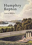 Humphry Repton: The Polite Art of Landscape (Shire Library, Band 768)