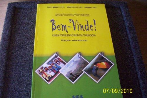 Bem-vindo!: Livro Do Aluno (Bem-Vindo! a Lingua Portuguesa No Mundo Da Comunicacao) (Portuguese Edition) - Maria Harumi Otuki De Ponce; Silvia R. B. Andrade Burim