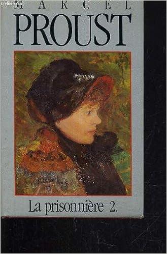 Marcel Proust - La prisonnière - Partie 2