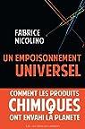 Un empoisonnement universel: Comment les produits chimiques ont envahi la planète. par Nicolino