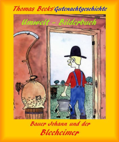Bauer Johann und der Blecheimer (German Edition)