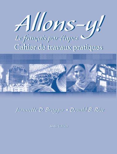 Allons-y! Le Francais par etapes (Cahier de travaux practiques), 6th Edition (Workbook) -  Bragger, Jeannette D., Paperback