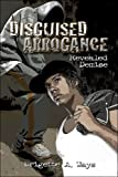 Disguised Arrogance, Brigette A. Ways, 1424176468