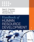 Handbook of Human Resource Development, Neal F. Chalofsky, 1118454022