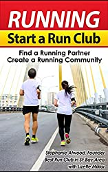 Running: Start a Run Club,  Create a Runner's Community, Find a Running Partner (Empowered Athlete - Healthy, Active, Motivated Runner Book 3)