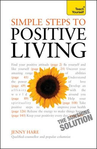 Simple Steps to Positive Living (Teach Yourself)