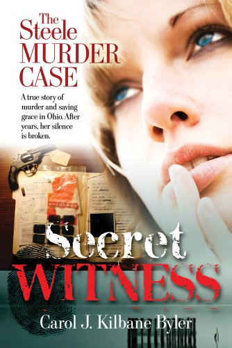 Book: Secret Witness, The Steele Murder Case by Carol J. Kilbane Byler