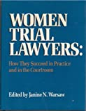 Women Trial Lawyers, Janine Warsaw, 0139623744