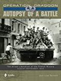 Operation Dragoon: Autopsy of a Battle: The Allied Liberation of the French Riviera August-September 1944 by Jean-Loup Gassend (2014-05-28)