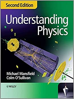 Understanding Physics by Michael Mansfield (2011-01-18)