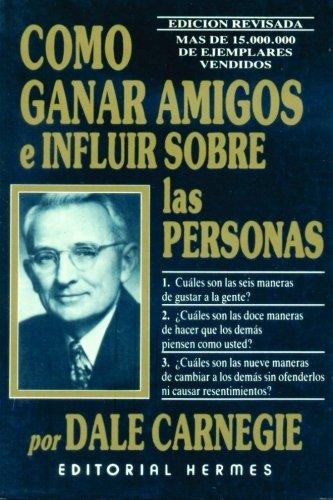 Como Ganar Amigos e Influir en las Personas (Spanish Edition) [Dale carnegie] (Tapa Blanda)