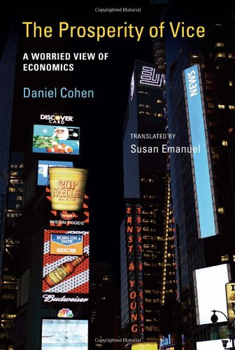 The Prosperity of Vice: A Worried View of Economics (The MIT Press)