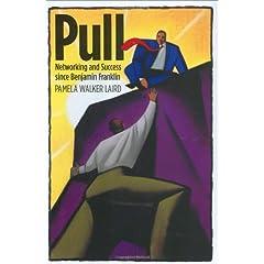 Pamela Walker Laird – Pull: Networking and Success Since Benjamin Franklin