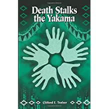 Death Stalks the Yakama: Epidemiological Transitions and Mortality on the Yakama Indian Reservation, 1888-1964