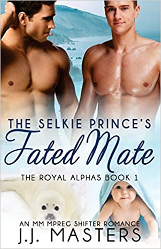 the selkie princes fated mate an mm mpreg shifter romance the royal alphas book 1