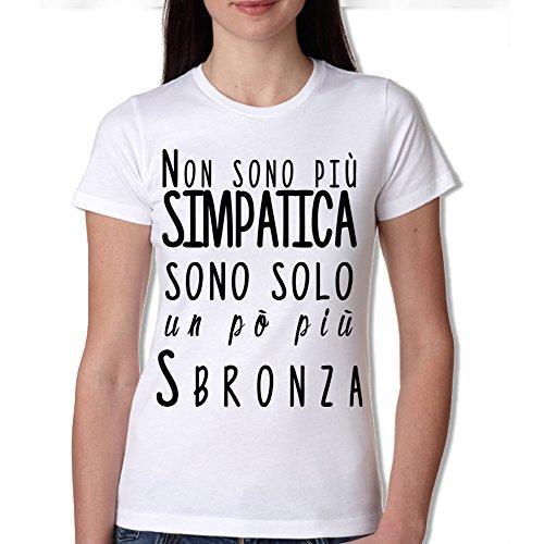 TSHIRT DONNA - NON SONO PIU' SIMPATICA, SONO SOLO UN PO' PIU' SBRONZA