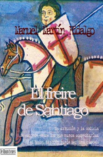 Descargar Libro El Freire De Santiago Manuel Martín Hidalgo