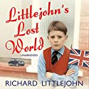 Littlejohn's Lost World Audiobook by Richard Littlejohn Narrated by Richard Littlejohn