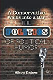 A Conservative Walks Into a Bar: The Politics of
