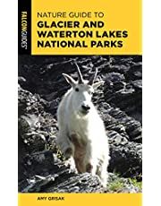 Nature Guide to Glacier and Waterton Lakes National Parks