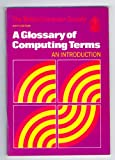 A Glossary of Computing Terms, British Computer Society Staff, 0521378281