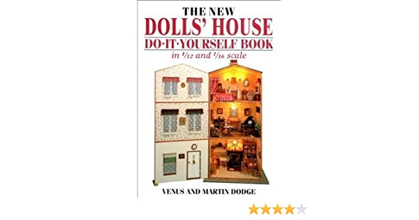 The new dolls house do it yourself book in 112 and 116 scale the new dolls house do it yourself book in 112 and 116 scale venus dodge martin dodge 9780715301029 amazon books solutioingenieria Image collections