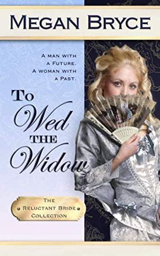 To Wed The Widow (The Reluctant Bride -