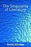 The Singularity of Literature, Derek Attridge, 0415335922