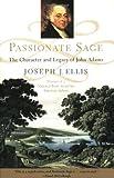 Passionate Sage, Joseph J. Ellis, 0393311333