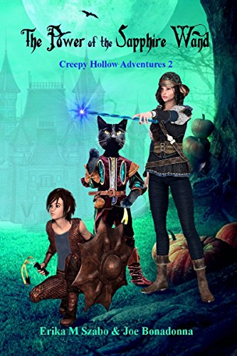 The Power of the Sapphire Wand: Creepy Hollow Adventures 2 -