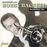 Backstage With Bobby Hackett - Milwaukee 1951 [ORIGINAL RECORDINGS REMASTERED]