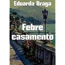 Febre casamento (Portuguese Edition)